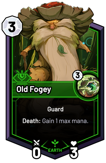 Old Fogey - Death: Gain 1 max mana.