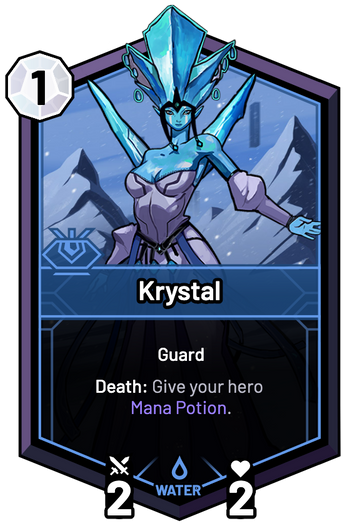 Krystal - Death: Give your hero Mana Potion.