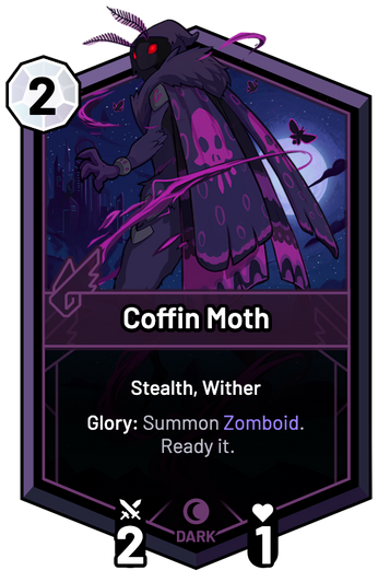 Coffin Moth - Glory: Summon Zomboid. Ready it.