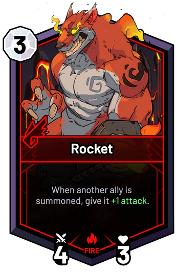Rocket - When another ally is summoned, give it +1 Attack.