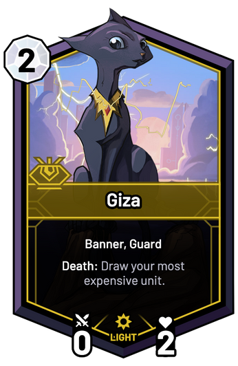 Giza - Death: Draw your most expensive unit.