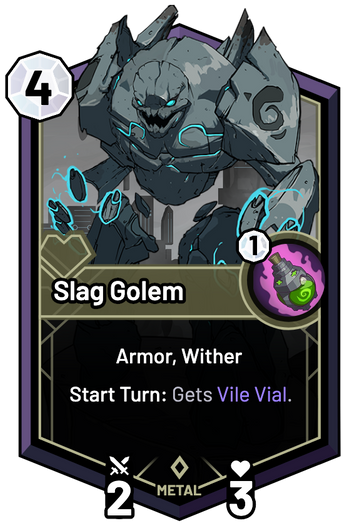 Slag Golem - Start Turn: Gets Vile Vial.
