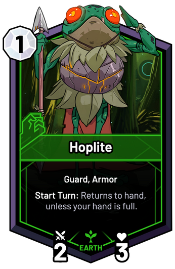 Hoplite - Start Turn: Returns to hand, unless your hand is full.