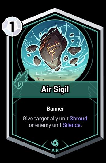 Air Sigil - Give target ally unit Shroud or enemy unit Silence.