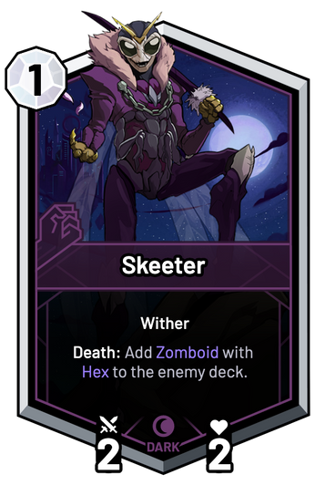 Skeeter - Death: Add Zomboid with Hex to the enemy deck.