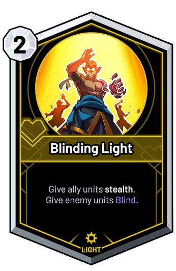 Blinding Light - Give ally units stealth. Give enemy units Blind.