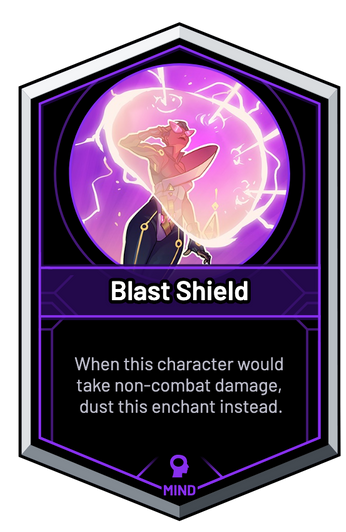 Blast Shield - When this character would take non-combat damage, dust this enchant instead.