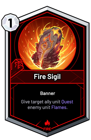 Fire Sigil - Give target ally unit Quest enemy unit Flames.