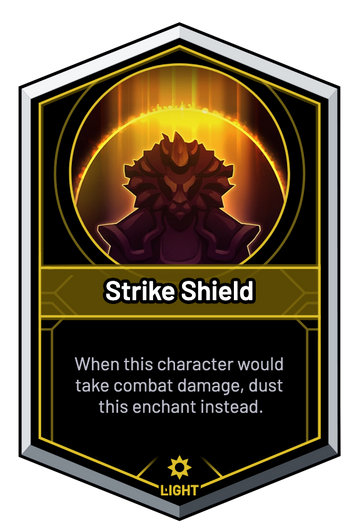 Strike Shield - When this character would take combat damage, dust this enchant instead.