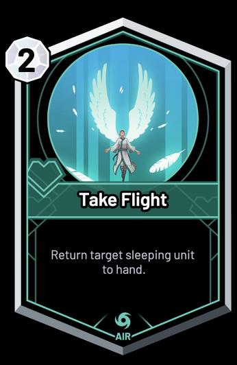 Take Flight - Return target sleeping unit to hand.