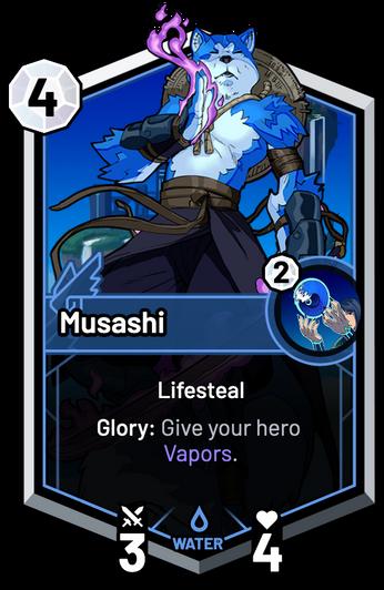 Musashi - Glory: Give your hero Vapors.
