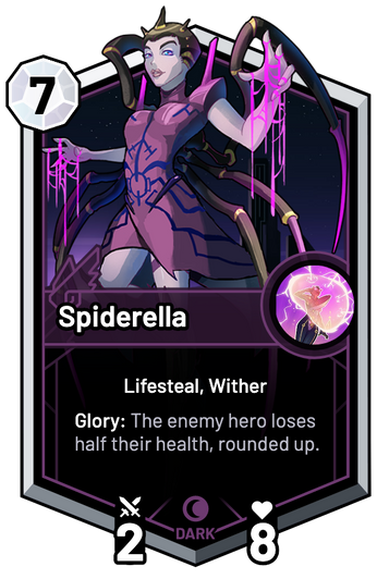 Spiderella - Glory: The enemy hero loses half their health, rounded up.