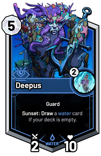 Deepus - Sunset: Draw a water card if your deck is empty.