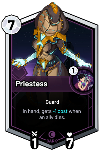 Priestess - In hand, gets -1c when an ally dies.