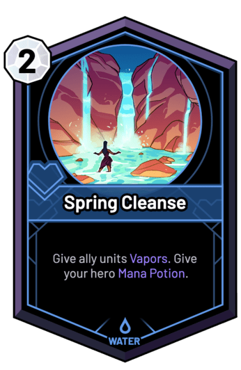 Spring Cleanse - Give ally units Vapors. Give your hero Mana Potion.
