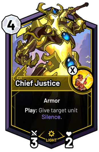 Chief Justice - Play: Give target unit Silence.