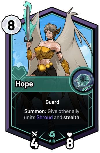 Hope - Summon: Give other ally units Shroud and stealth.