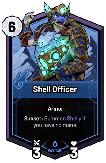 Shell Officer - Sunset: Summon Shelly if you have no mana.