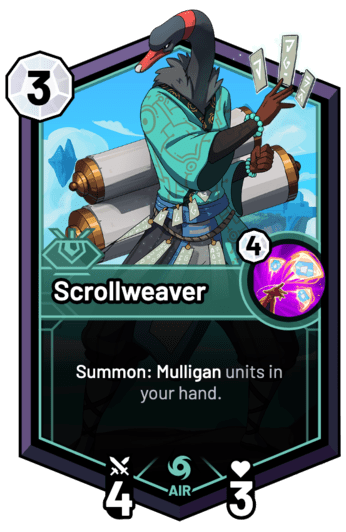 Scrollweaver - Summon: Mulligan units in your hand.