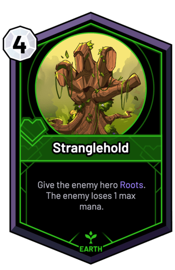 Stranglehold - Give the enemy hero Roots. The enemy loses 1 max mana.
