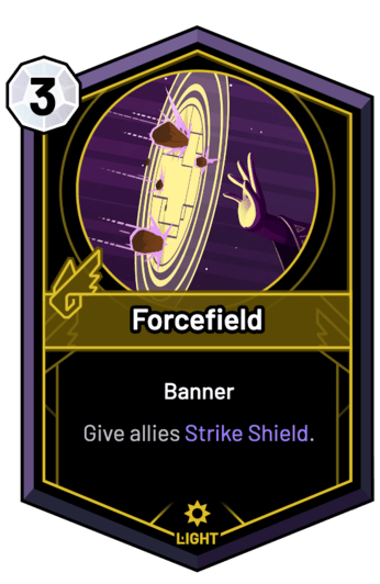 Forcefield - Give allies Strike Shield.