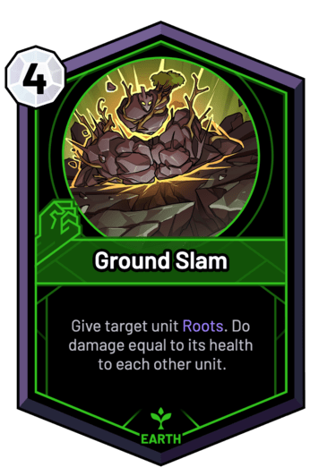Ground Slam - Give target unit Roots. Do damage equal to its health to each other unit.