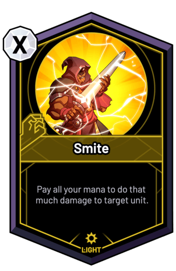 Smite - Pay all your mana to do that much damage to target unit.
