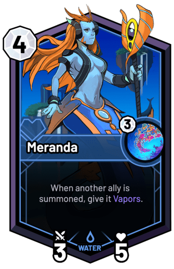 Meranda - When another ally is summoned, give it Vapors.