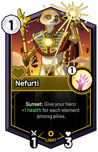 Nefurti - Sunset: Give your hero +1 Health for each element among allies.