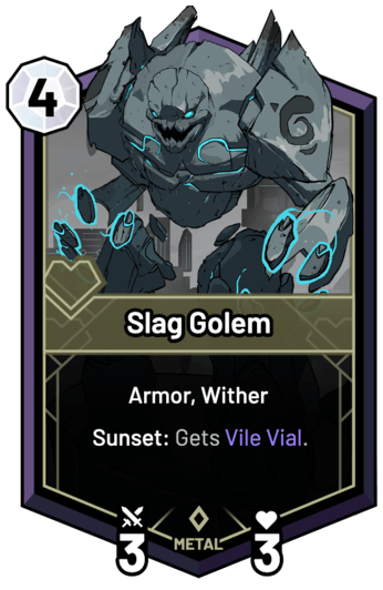 Slag Golem - Sunset: Gets Vile Vial.