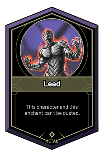 Lead - This character and this enchant can't be dusted.