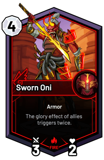 Sworn Oni - The glory effect of allies triggers twice.