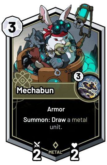 Mechabun - Summon: Draw a metal unit.