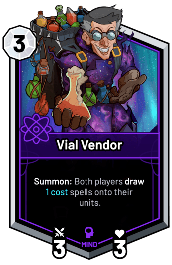 Vial Vendor - Summon: Both players draw 1c spells onto their units.