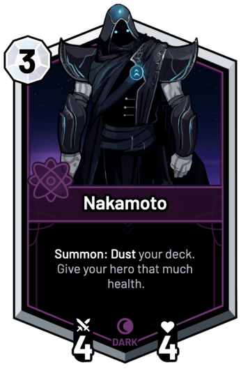 Nakamoto - Summon: Dust your deck. Give your hero that much health.