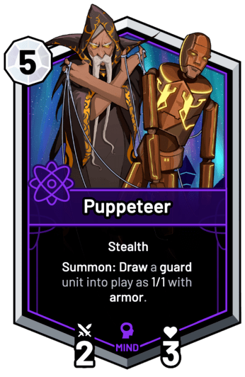 Puppeteer - Summon: Draw a guard unit into play as 1/1 with armor.