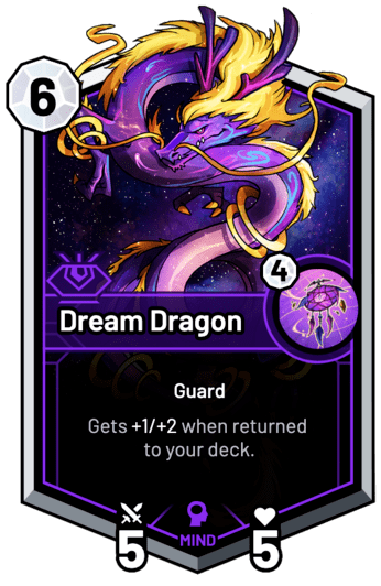 Dream Dragon - Gets +1/+2 when returned to your deck.