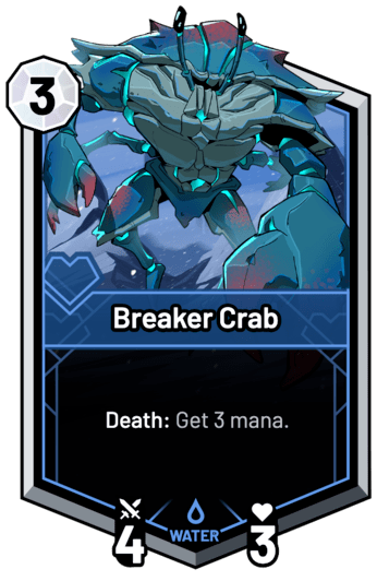 Breaker Crab - Death: Get 3 mana.