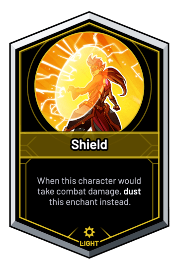 Shield - When this character would take combat damage, dust this enchant instead.