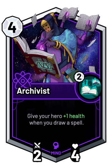 Archivist - Give your hero +1 Health when you draw a spell.