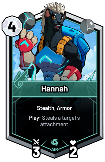 Hannah - Play: Steals a target's attachment.