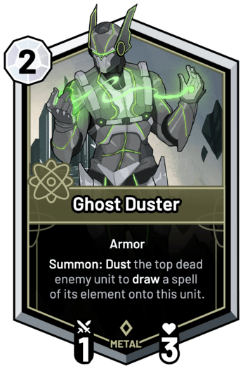 Ghost Duster - Summon: Dust the top dead enemy unit to draw a spell of its element onto this unit.