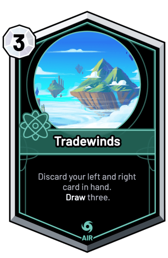 Tradewinds - Discard your left and right card in hand. Draw three.