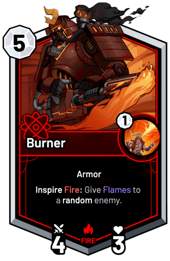 Burner - Inspire Fire: Give Flames to a random enemy.