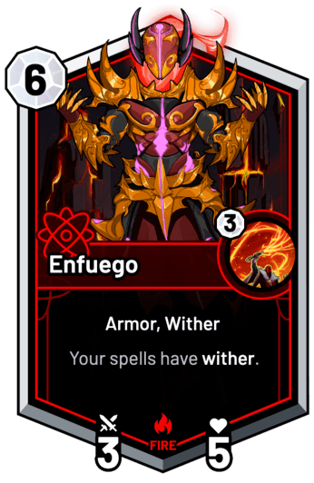 Enfuego - Your spells have wither.