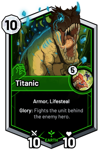 Titanic - Glory: Fights the unit behind the enemy hero.