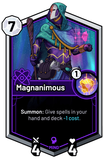 Magnanimous - Summon: Give spells in your hand and deck -1c.