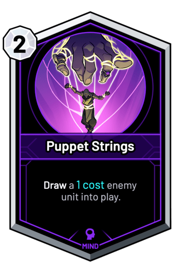 Puppet Strings - Draw a 1c enemy unit into play.