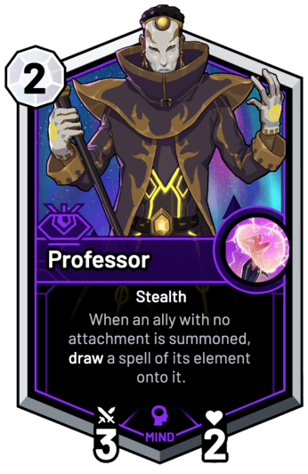Professor - When an ally with no attachment is summoned, draw a spell of its element onto it.