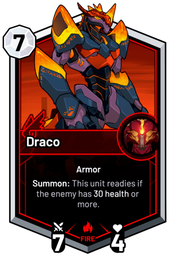 Draco - Summon: This unit readies if the enemy has 30 Health or more.